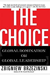 The Choice: Global Domination or Global Leadership Paperback