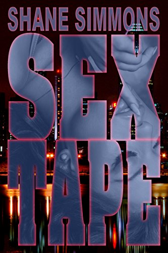 Sex Tape: A Scandalous Softboiled Detective Mystery/Thriller by [Simmons, Shane]