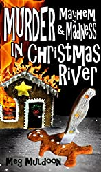 Murder, Mayhem & Madness in Christmas River: The Christmas River Cozy Mystery Box Set