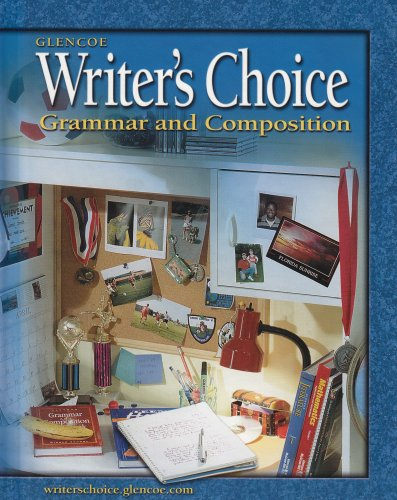 Writer's Choice: Grammar and Composition, Grade 6, Student - Choice Writers
