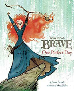 Brave:  One Perfect Day (Disney Picture Book (ebook)) by [Purcell, Steve]