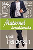 img - for Maternal Instincts by Beth Henderson (2015-09-13) book / textbook / text book