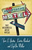 Heartache Motel: Three Interconnected Mystery Novellas (A Rose Strickland Mystery Book 2)