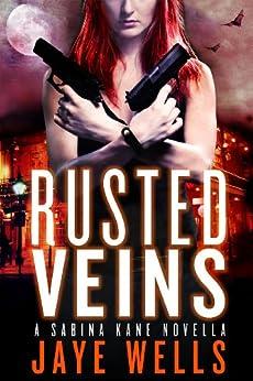 Rusted Veins: A Sabina Kane Novella (Sabina Kane series Book 1) by [Wells, Jaye]