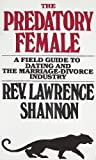 The Predatory Female, Lawrence Shannon, 0961593806
