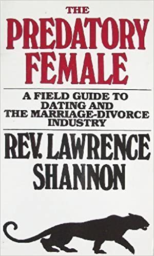 The predatory female a field guide to dating and the marriage the predatory female a field guide to dating and the marriage divorce industry lawrence shannon 9780961593803 amazon books fandeluxe Choice Image