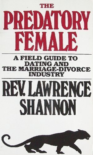 The Predatory Female: A Field Guide to Dating and the Marriage-Divorce Industry by Banner Books