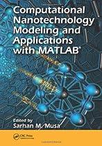 D.O.W.N.L.O.A.D Computational Nanotechnology: Modeling and Applications with MATLAB® (Nano and Energy) W.O.R.D