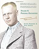 Erwin Rommel: Photographer: Vol. 4, Personal Encounters (Volume 4)