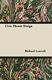 Civic Theatre Design, Richard Leacroft, 144744230X