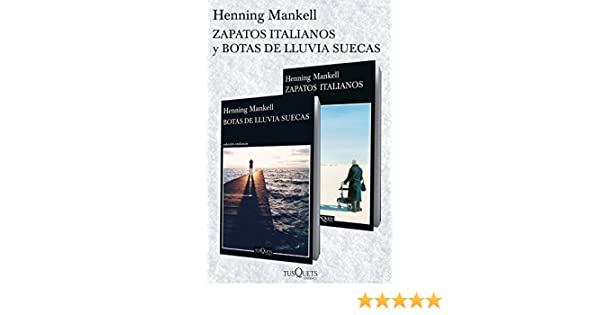 Amazon.com: Zapatos italianos + Botas de lluvia suecas (pack) (Volumen independiente nº 1) (Spanish Edition) eBook: Henning Mankell: Kindle Store