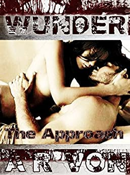 The Approach (Wunder #1) (Wunder Series) by [Von, A.R.]