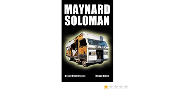 Maynard Soloman & the Bull$hit Cancer Awareness Campaign (Funny Detective Stories Book 7)