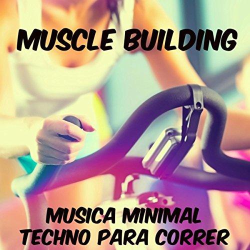 House Music Minimal (Muscle Building - Musica Minimal Deep House Techno Aerobic para Correr, Sons para Profundo Treinamento do Corpo e Exercícios Diários)
