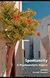 Spontaneity : A Psychoanalytic Inquiry, Corradi Fiumara, Gemma, 0415492696