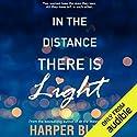 In the Distance There Is Light Hörbuch von Harper Bliss Gesprochen von: Charlotte North