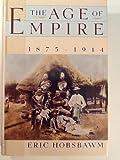 The Age of Empire, 1875-1914 (History of Civilization)