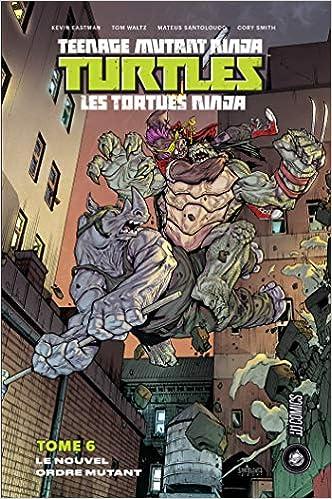 Les Tortues Ninja - TMNT, T6 : Le Nouvel Ordre mutant ...