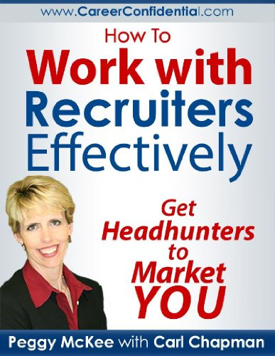 How to Work With Recruiters Effectively: Get Headhunters to Market You (English Edition)