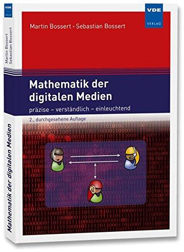 Mathematik der digitalen Medien: präzise - verständlich - einleuchtend