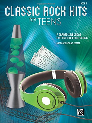 (Classic Rock Hits for Teens, Bk 1: 7 Graded Selections for Early Intermediate)