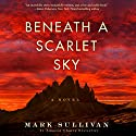 Beneath a Scarlet Sky: A Novel Audiobook by Mark Sullivan Narrated by Will Damron