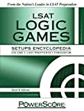 The PowerScore LSAT Logic Games Setups Encyclopedia (Powerscore Test Preparation) by David M. Killoran (2011) Perfect Paperback