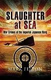 Slaughter at Sea, Mark Felton, 1591142636