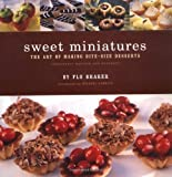 img - for Sweet Miniatures: The Art of Making Bite-Size Desserts book / textbook / text book