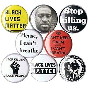 Set of 8 George FLoyd/Black Lives Matter 1″ Buttons/Pins
