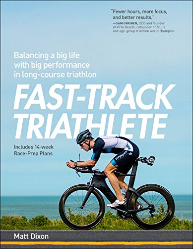 Fast-Track Triathlete: Balancing a Big Life with Big Performance in Long-Course Triathlon cover