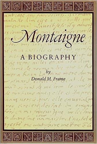 Montaigne: A Biography: Donald Murdoch Frame: 9780865471436: Amazon ...