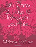 Self Care: 21 Days to Transform your Life