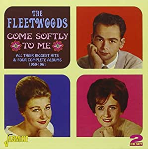 Come Softly To Me - All Their Biggest Hits & Four Complete Albums 1959-1961 [ORIGINAL RECORDINGS REMASTERED] 2CD SET