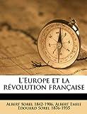 L' Europe et la Révolution Française, Albert Sorel and Albert Emile Edouard Sorel, 1149447958