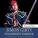 Simon Girty: Wilderness Warrior | Edward Butts