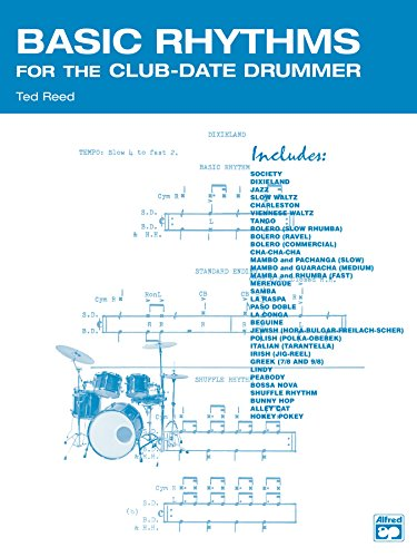 (Basic Rhythms for the Club-Date Drummer: Drum Set Rhythms for a Variety of Danceable Music Styles (Ted Reed Publications))