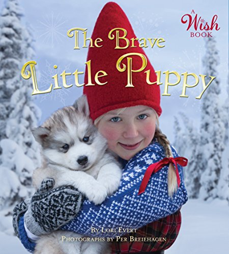 The Brave Little Puppy (A Wish Book) (Wishes Christmas Nice)