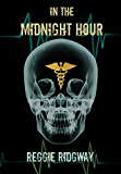 In The Midnight Hour: A Medical Thriller