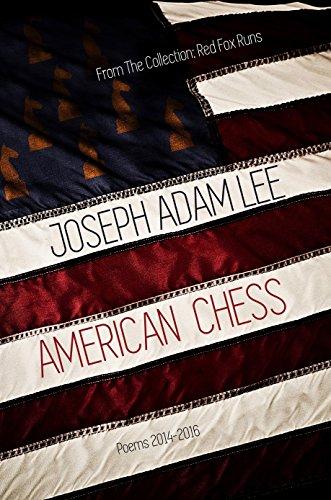 American Chess: Poems: 2014-2016 (Red Fox Runs, Book - Fox Hours Run