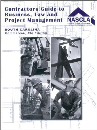 Read Online South Carolina Contractors Guide to Business, Law and Project Management for Commercial Contractors pdf