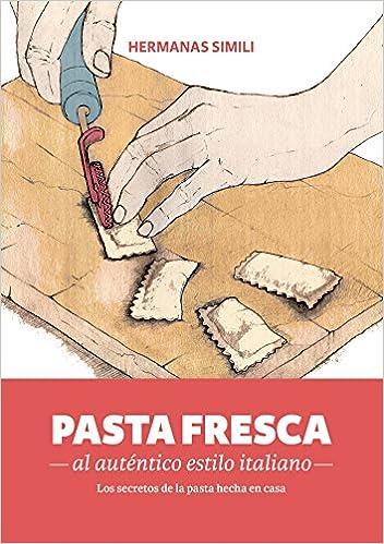 PASTA FRESCA AL AUTENTICO ESTILO ITALIANO (LIBROS CON MIGA): MARGHERITA SIMILI: 9788494193422: Amazon.com: Books