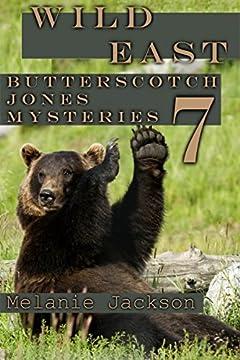 Wild East (Butterscotch Jones Mysteries Book 7)