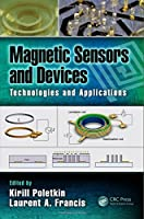 Magnetic Sensors and Devices: Technologies and Applications Front Cover