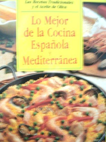 LO MEJOR DE LA COCINA ESPANOLA Y MEDITERRANEA - LA RECETAS TRADICIONALES