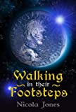 Walking in Their Footsteps, Nicola Jones, 1609117875