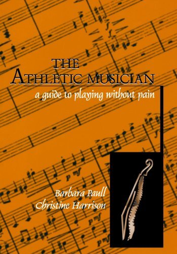 The Athletic Musician: A Guide to Playing Without Pain by Barbara Paull (1999-02-18)