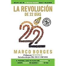 La revolución de 22 días: El programa a base de plantas que TRANSFORMA tu cuerpo, REAJUSTA tu hábitos y CA MBIA tu vida