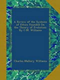 img - for A Review of the Systems of Ethics Founded On the Theory of Evolution: By C.M. Williams book / textbook / text book