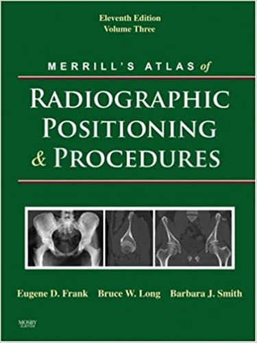 Merrills atlas of radiographic positioning and procedures volume 3 merrills atlas of radiographic positioning and procedures volume 3 11e 11th edition fandeluxe Images